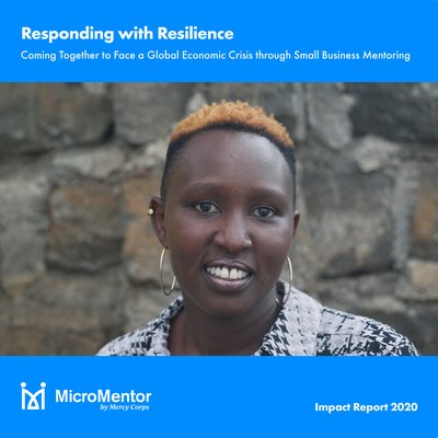 MicroMentor 2020 Impact Report: Responding with Resilience through Business Mentoring